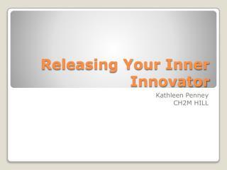 Releasing Your Inner Innovator