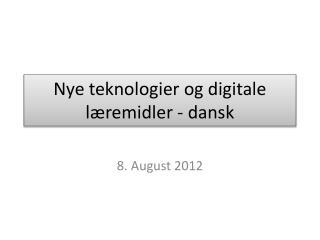 Nye teknologier og digitale læremidler - dansk