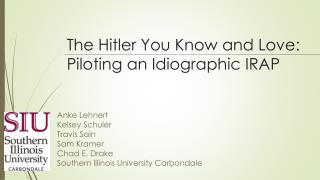 The Hitler You  Know and Love:       Piloting  an  Idiographic  IRAP