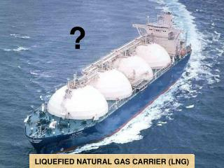 LIQUEFIED NATURAL GAS CARRIER LNG