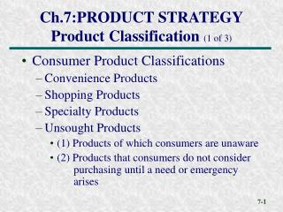 Ch.7:PRODUCT STRATEGY Product Classification 1 of 3