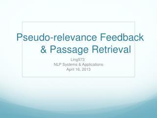Pseudo-relevance Feedback     & Passage Retrieval