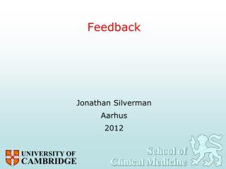 Feedback Jonathan  Silverman Aarhus 2012