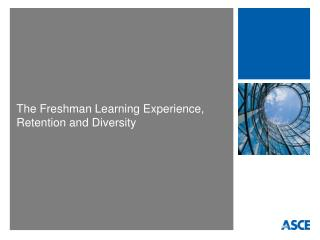 The Freshman Learning Experience, Retention and Diversity