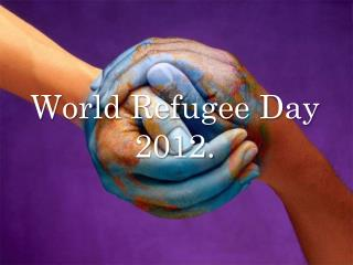 World Refugee Day 2012.