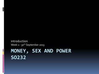 Money, Sex and Power SO232