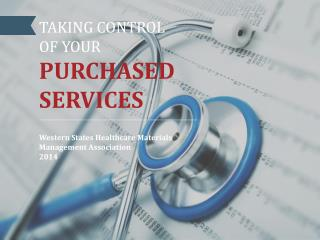 TAKING CONTROL  OF YOUR PURCHASED SERVICES