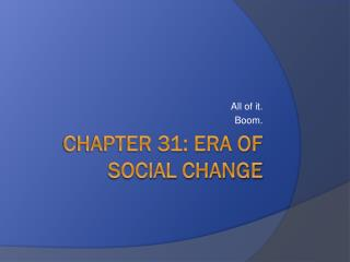 Chapter 31: Era of Social Change