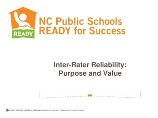Inter-Rater Reliability:  Purpose and Value