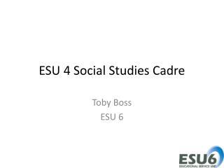 ESU 4 Social Studies Cadre