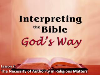 Lesson 7 : The Necessity of Authority in Religious Matters