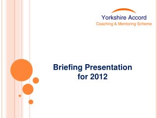 Briefing Presentation for 2012