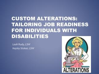 Custom Alterations: Tailoring job readiness for individuals with  disabilitieS