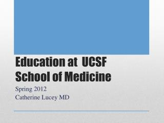 Education at  UCSF School of Medicine