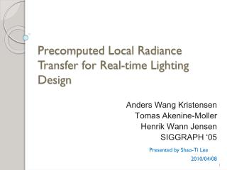 Precomputed Local Radiance Transfer for Real-time Lighting Design
