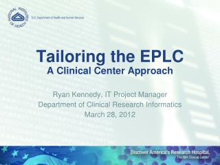 Tailoring the EPLC A Clinical Center Approach