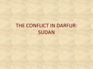 THE CONFLICT IN DARFUR: SUDAN