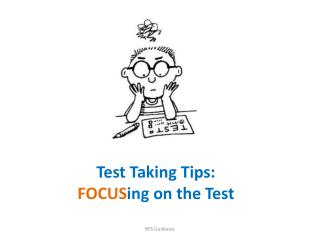 Test Taking Tips: FOCUS ing on the Test