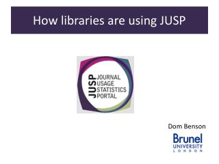 How libraries are using JUSP