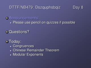 Announcements: Please use pencil on quizzes if  possible Questions? Today:  Congruences