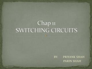 Chap 11 SWITCHING CIRCUITS
