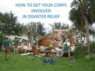 How to Get Your Corps  Involved  in Disaster Relief