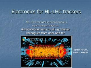 Electronics for HL-LHC trackers NB: Only considering silicon trackers
