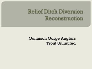 Relief Ditch Diversion Reconstruction