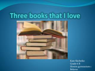 Three books that I love