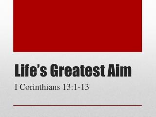 Life�s  Greatest  Aim