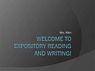 Welcome to Expository Reading and Writing!