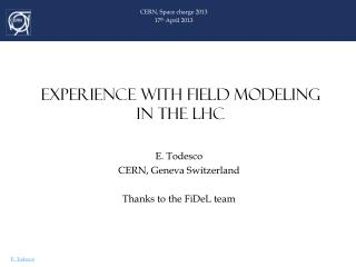 EXPERIENCE WITH FIELD  MODELING  IN THE LHC