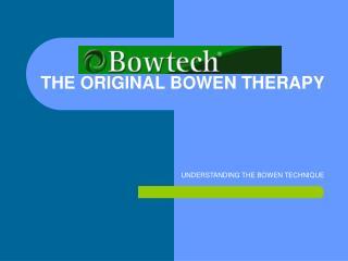 BOWTECH THE ORIGINAL BOWEN THERAPY