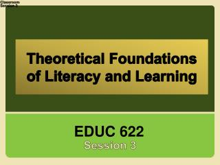 Theoretical Foundations  of Literacy and Learning