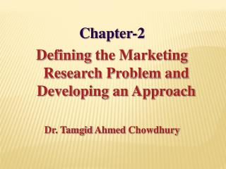 Chapter-2   Defining  the Marketing Research Problem and Developing an  Approach