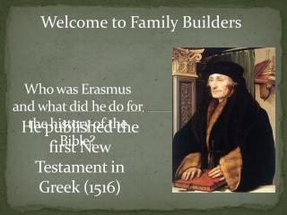 Who was Erasmus and what did he do for the history of the Bible?