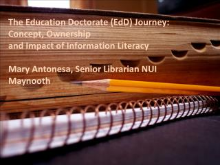 The Education Doctorate ( EdD ) Journey: Concept, Ownership  and Impact of Information Literacy