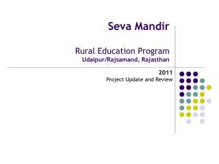 Seva Mandir Rural Education Program Udaipur/Rajsamand, Rajasthan