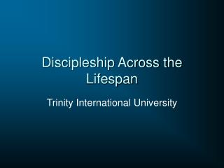 Discipleship Across the Lifespan