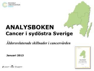 ANALYSBOKEN Cancer i syd�stra Sverige