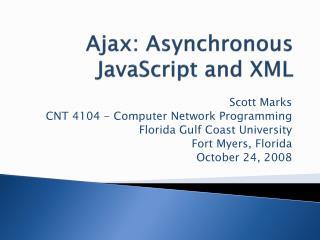 Ajax: Asynchronous JavaScript and XML