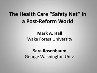 "The Health Care ""Safety Net"" in a Post-Reform World"