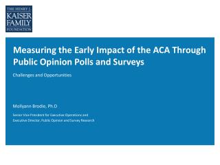 Measuring the Early Impact of the ACA Through Public Opinion Polls and Surveys