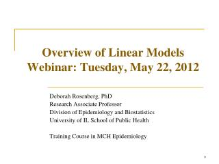 Overview of Linear  Models Webinar :  Tuesday, May 22, 2012