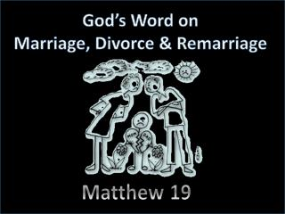 God's Word on Marriage, Divorce & Remarriage