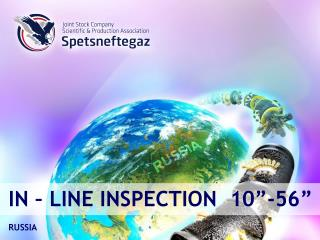 IN   LINE INSPECTION  10 -56   RUSSIA