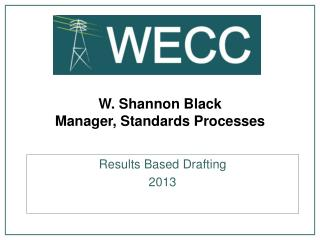 W. Shannon Black Manager, Standards Processes