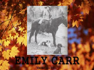 "EMILY  CARR ""Canadian  Icon"""