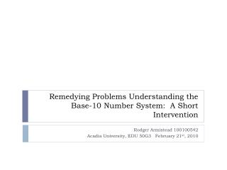 Remedying Problems Understanding the Base-10 Number System:  A Short Intervention