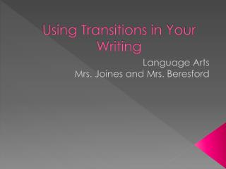 Using Transitions in Your Writing